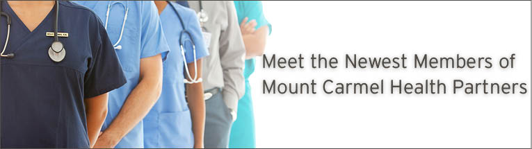 Meet the newest members of Mount Carmel Health Partners